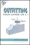 The Nuts 'N' Bolts Guide to Outfitting Your Canoe or C-1