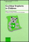 Cochlear Implants in Children: 2nd European Symposium on Pediatric Cochlear Implantation, Montpellier/LA Grande Motte, May 26-28, 1994 (Advances in Oto-Rhino-Laryngology)