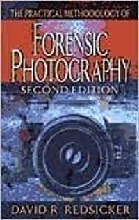The Practical Methodology of Forensic Photography