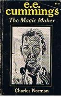 e.e. cummings:  The Magic-Maker