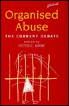Organized Abuse: The Current Debate