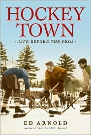 Hockey Town: Life Before the Pros