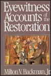 Eyewitness Accounts of the Restoration