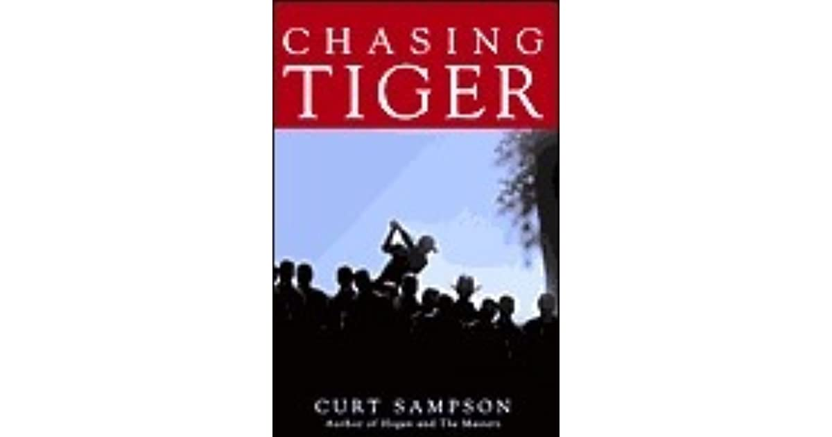 5df900b0d86bc Chasing Tiger by Curt Sampson