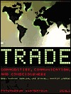 Trade: Commodities, Communication, and Consciousness