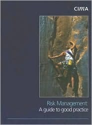 Risk Management: A Guide to Good Practice