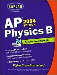 AP Physics B, 2004 Edition: An Apex Learning Guide