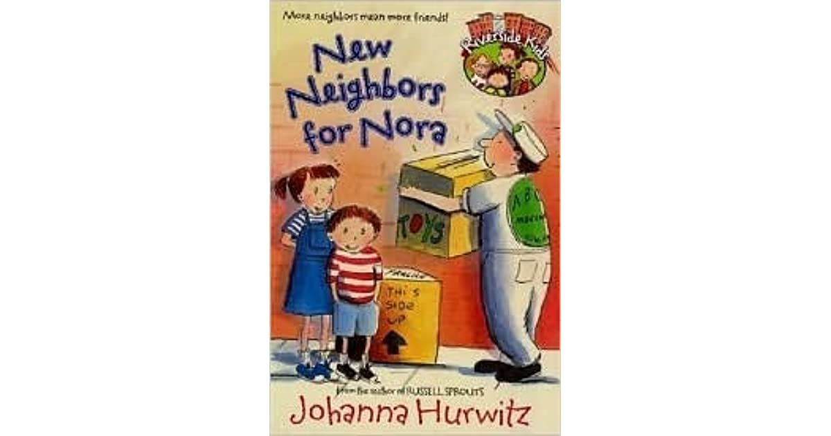 New Neighbors For Nora By Johanna Hurwitz