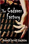 The Cadaver Factory