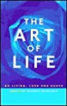 The Art of Life: On Living, Love and Death