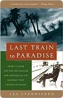 Last Train to Paradise Last Train to Paradise Last Train to Paradise