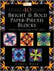 40 Bright & Bold Paper-Pieced Blocks: 12-Inch Designs