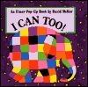 I Can Too!: An Elmer Pop-Up Book