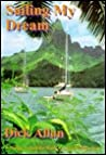 Sailing My Dream: A Voyage Around the World in a Small Sailing Boat