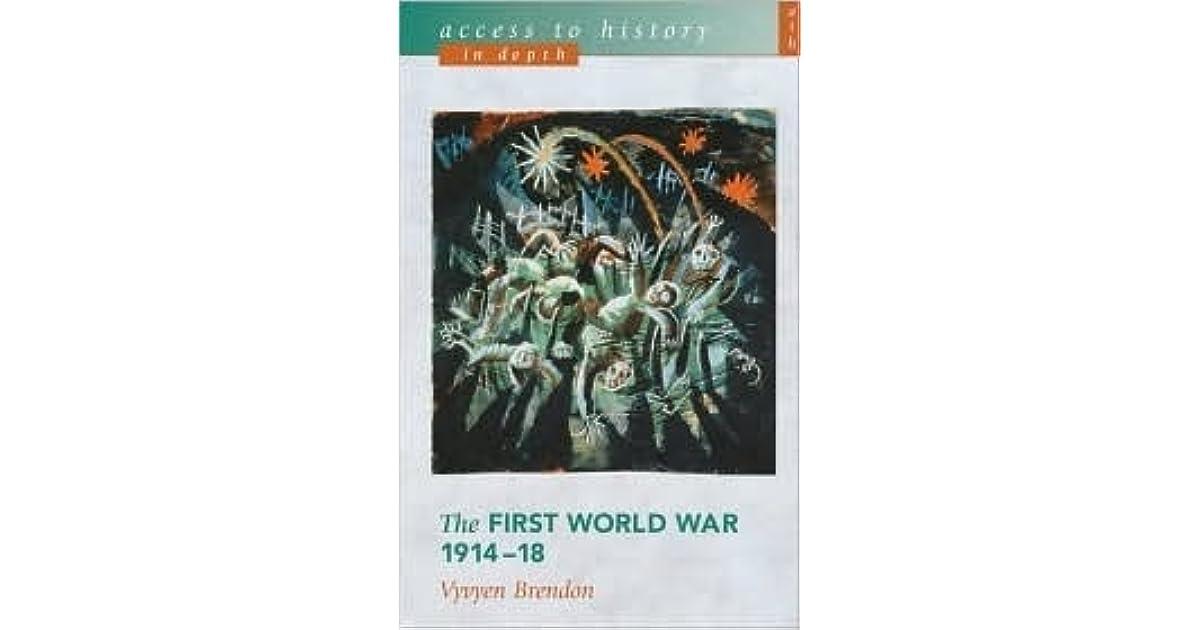 The First World War 1914-18 - Vyvyen Brendon