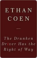 The Drunken Driver Has the Right of Way the Drunken Driver Has the Right of Way
