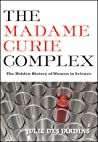 The Madame Curie Complex: The Hidden History of Women in Science