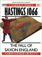 Hastings 1066: The Fall of Saxon England