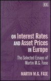 On Interest Rates and Asset Prices in Europe: The Selected Essays of Martin M.G. Fase