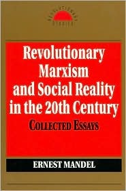 Revolutionary Marxism and Social Reality in the 20th Century