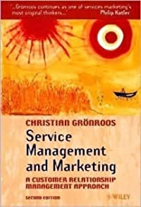 Service Management and Marketing: A Customer Relationship Management Approach