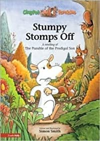 Stumpy Stomps Off: A Retelling of the Parable of the Prodigal Son