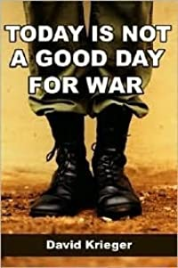 Today Is Not a Good Day for War