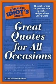 The Complete Idiots Guide to Great Quotes for
