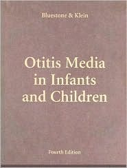 Otitis Media in Infants and Children (Otitis Media in Infants & Children (BlueStone/Klein))