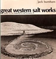 Great Western Salt Works: Essays on the Meaning of Post-Formalist Art