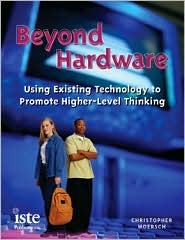 Beyond Hardware: Using Existing Technology to Promote Higher-Level Thinking