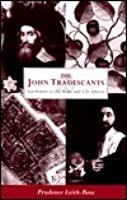 The John Tradescants: Gardeners to the Rose and Lily Queen