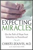 Expecting Miracles: On the Path of Hope from Infertility to Parenthood