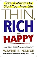 Thin, Rich and Happy: Take 3 Minutes to Start Your New Life
