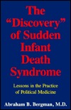 """The """"Discovery"""" of Sudden Infant Death Syndrom: Lessons in the Practice of Political Medicine"""