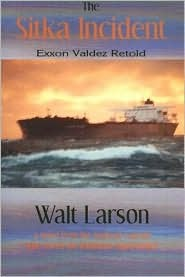 The Sitka Incident: EXXON Valdez Retold