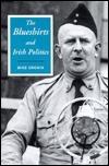 Blueshirts and Irish Politics  by  Mike Cronin