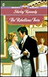 The Rebellious Twin by Shirley Kennedy