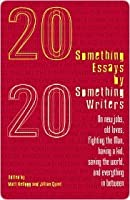 Twentysomething Essays by Twentysomething Writers Twentysomething Essays by Twentysomething Writers Twentysomething Essays by Twentysomething Writers
