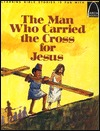 The Man Who Carried the Cross for Jesus: Luke 23:26, Mark 15:21 Constance Head
