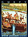GURPS Swashbucklers: Roleplaying in the World of Pirates and Musketeers