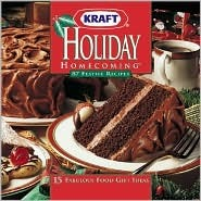 Holiday Homecoming: 87 Festive Recipes; 15 Fabulous Food Gift Ideas