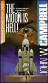 The Moon is Hell! by John W. Campbell Jr.