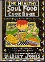 The healthy soul food cookbook by wilbert jones healthy soul food cookbook forumfinder Image collections