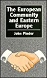 The European Community and Eastern Europe: An Evolving Relationship (Chatham House Papers)