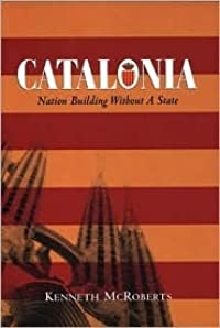 Catalonia: Nation Building Without a State