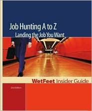 Job Hunting A to Z Landing the Job You Want 2005 Ed - Wetfeet