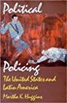 Political Policing: The United States and Latin America
