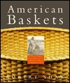 American Baskets: A Cultural History of a Traditional Domestic Art