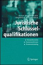 Juristische Schlusselqualifikationen: Einsatzbereiche - Examensrelevanz - Examenstraining